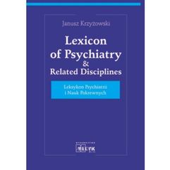 Lexicon of psychiatry & related disciplines, Janusz Krzyżowski