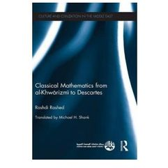 Classical Mathematics from Al-Khwarizmi to Descartes (9780415833882)